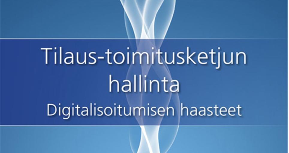 Tilaus-toimitusketjun hallinta, digitalisaation haasteet, kirja
